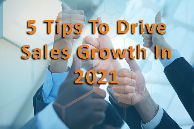 5-Tips-To-Drive-Sales-Growth-In-2021-MN-Pivotal-Advisors