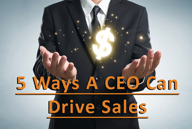 Ways the CEO drives sales
