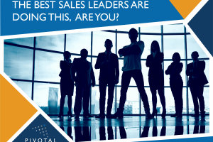 The Best Sales Leaders Are Doing This, Are You?