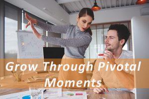 Grow-Through-Pivotal-Moments_Pivotal_Advisors_MN