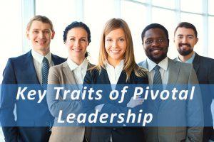 Key-Traits-of-Pivotal-Leadership_Pivotal-Advisors