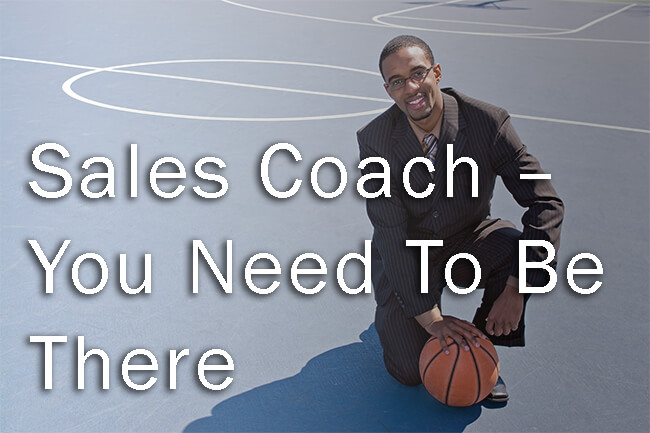 Sales Coach – You Need To Be There Minnesota Pivotal Advisors