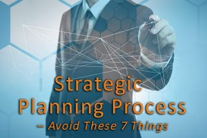 Strategic-Planning-Process-Avoid-These-7-Things-MN-Pivotal-Advisors