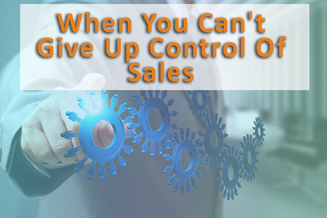 When_You_Cant_Give_Up_Control_Of_Sales_Pivotal_Advisors_MN