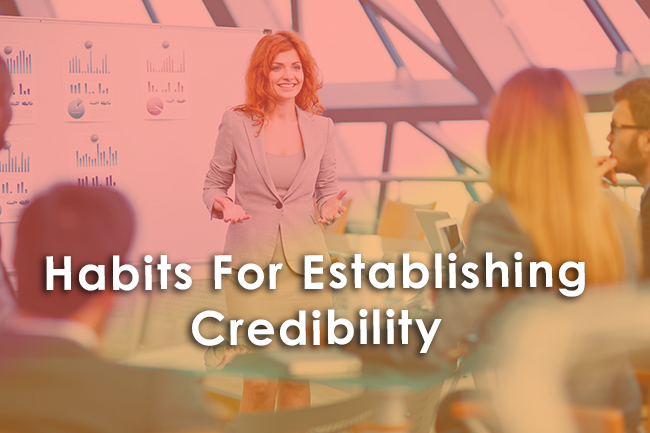 Habits For Establishing Credibility As A Sales Leader
