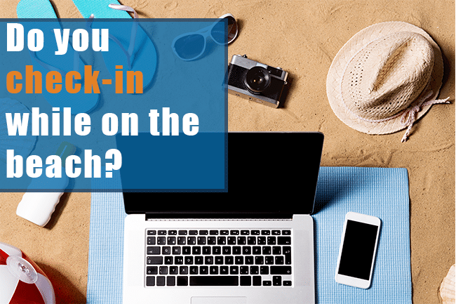 Unplugging on Vacation – Are You Doing It Correctly?